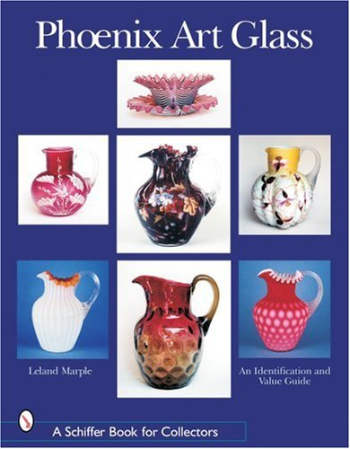 Phoenix Art Glass: An Identification and Value Guide (Schiffer Book for Collectors)