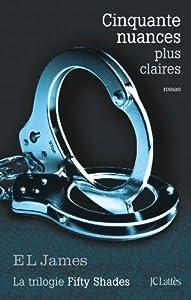 """Afficher """"Fifty shades n° 3 Cinquante nuances plus claires"""""""