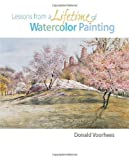img - for Lessons from a Lifetime of Watercolor Painting by Donald Voorhees (2006-12-20) book / textbook / text book