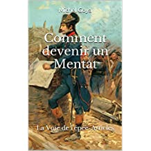 Comment devenir un Mentat: La Voie de l'épée-Articles (French Edition)