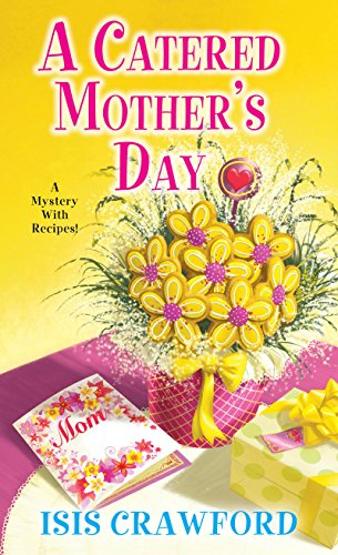 A Catered Mother's Day (A Mystery With Recipes Book 11)