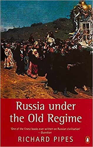 Russia under the Old Regime: Second Edition (Penguin History) by Richard Pipes (1997-01-01)