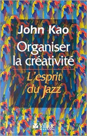 En ligne Organiser la créativité : L'Esprit du jazz pdf