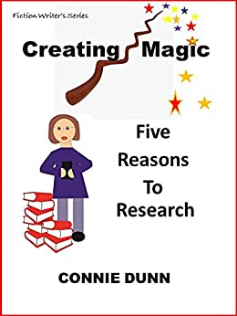 Creating Magic: Five Reasons to Research by [Dunn, Connie]