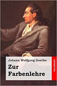 zur farbenlehre german edition johann wolfgang goethe 9781499556315 books. Black Bedroom Furniture Sets. Home Design Ideas