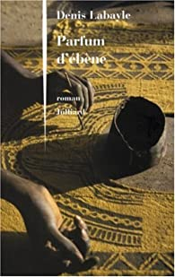 Parfum d'ébène par Denis Labayle