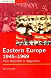 Eastern Europe 1945-1969: From Stalinism to Stagnation (Seminar Studies In History)
