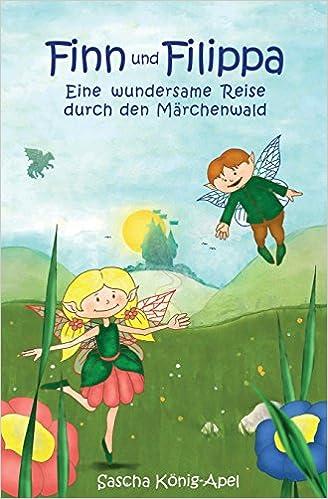 Book Finn und Filippa: Eine wundersame Reise durch den Märchenwald: Volume 1