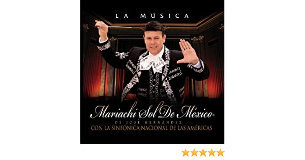 La Musica by Mariachi Sol de Mexico Sinfonica de Las Americas on Amazon Music - Amazon.com