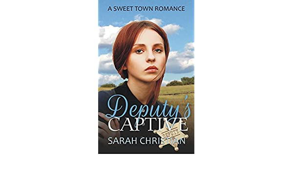 Deputys Captive (Sweet Town Clean Historical Western Romance Book 22) (English Edition) eBook: Sarah Christian: Amazon.es: Tienda Kindle