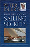 img - for Peter Isler's Little Blue Book of Sailing Secrets book / textbook / text book