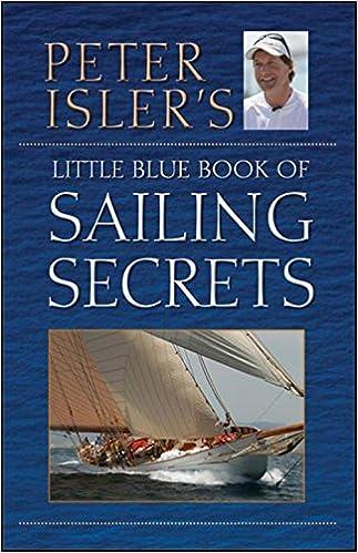 Peter Islers Little Blue Book of Sailing Secrets