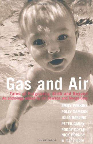 Read Online Gas and Air: Tales of Pregnancy and Birth ebook