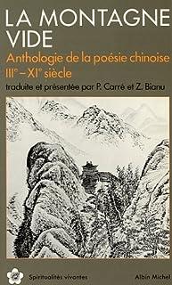 La Montagne vide : anthologie de la poésie chinoise, IIIe-XIe siècle