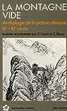 La montagne vide. Anthologie de la poésie chinoise, 3e-11e siècle par Bianu