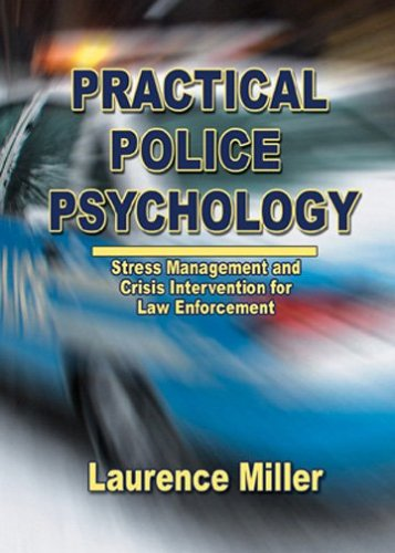 Practical Police Psychology: Stress Management And Crisis Intervention for Law Enforcement by Charles C Thomas Pub Ltd