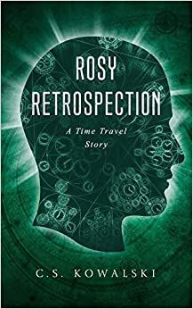Descargar Ebook Torrent Rosy Retrospection: A Time Travel Story Gratis Epub