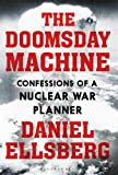 Image of The Doomsday Machine: Confessions of a Nuclear War Planner