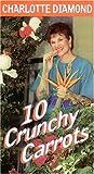 10 Crunchy Carrots [VHS]