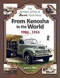 The Rambler, Jeffery and Nash Truck Story-from Kenosha to the World 1904 - 1955 9780966075137