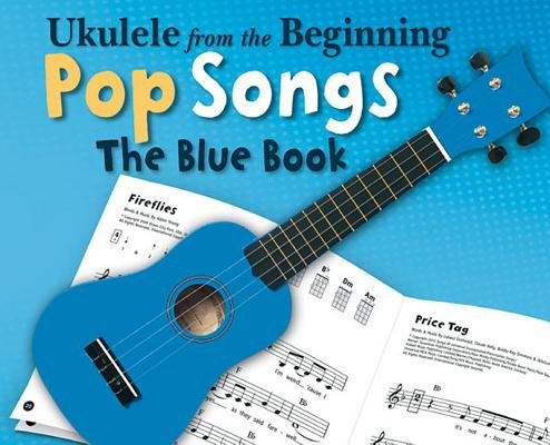 Download Ukulele from the Beginning - Pop Songs( The Blue Book)[UKULELE FROM THE BEGINNING - P][Paperback] ebook
