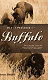 In the Presence of Buffalo, Daniel Brister, 0871089785