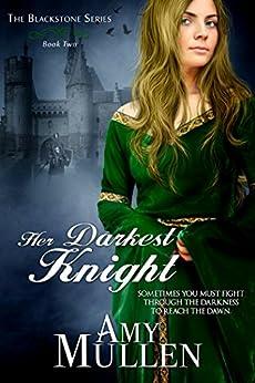 Her Darkest Knight (The Blackstone Series Book 2) by [Mullen, Amy]
