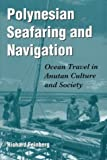 Polynesian Seafaring and Navigation, Richard Feinberg, 0873387880