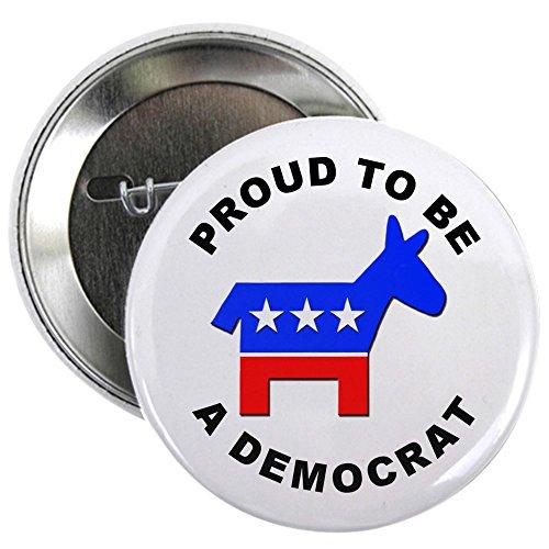 CafePress Proud Democrat Button 2.25
