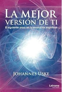 La mejor versión de ti: El siguiente paso en tu evolución espiritual (Spanish Edition