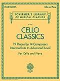 Cello Classics Intermediate To Advanced Level Cello/Piano (Schirmer's Library of Musical Classics)