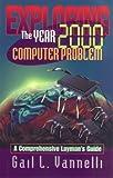 Exploring the Year 2000 Computer Problem, Gail L. Vannelli, 0966976509