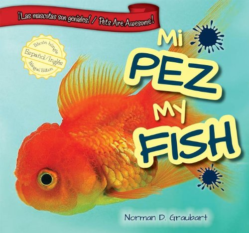 Mi Pez/My Fish (Las Mascotas Son Geniales! / Pets Are Awesome!) (Spanish and English Edition) by PowerKids Press