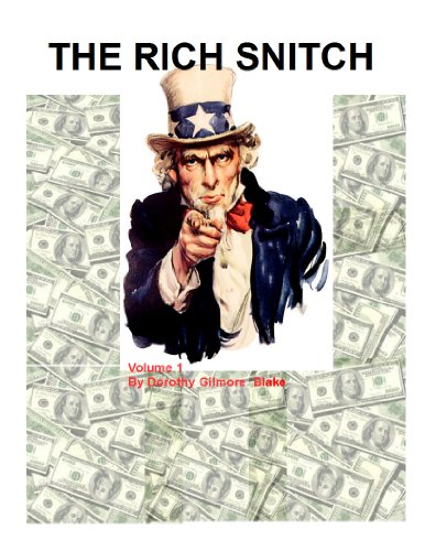 The Rich Snitch-Volume 1- Making Money with the IRS