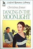 Dancing in the Moonlight, Christina Jones, 0708955290