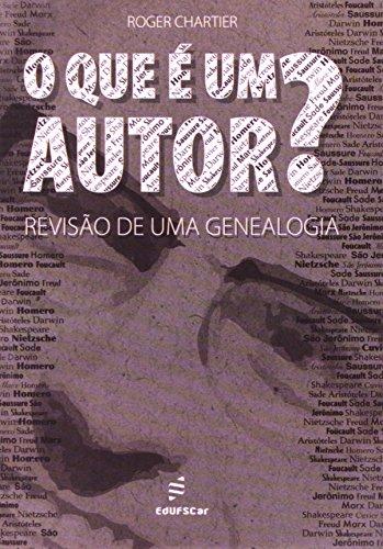 O Que É Um Autor. Revisão de Uma Genealogia