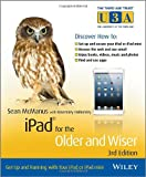 iPad for the Older and Wiser - Get Up and Runningwith your iPad or iPad mini 3e