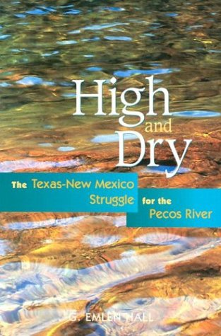 Download High and Dry: The Texas-New Mexico Struggle for the Pecos River pdf epub
