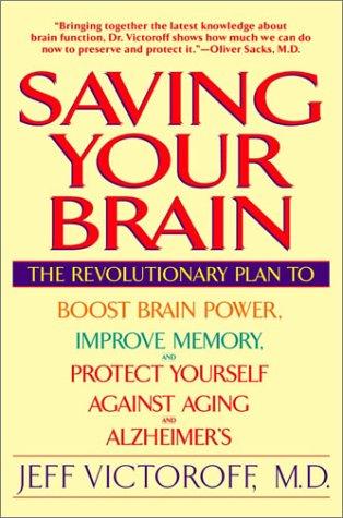 Saving Your Brain: The Revolutionary Plan to Boost Brain ...