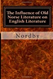 The Influence of Old Norse Literature on English Literature, Nordby, 149973509X