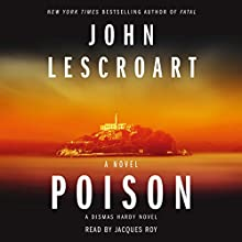 Poison: A Dismas Hardy Novel Audiobook by John Lescroart Narrated by Jacques Roy