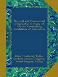 img - for Physical and Commercial Geography: A Study of Certain Controlling Conditions of Commerce book / textbook / text book