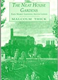 The Neat House Gardens: Early Market Gardening around London, Malcolm Thick, 0907325785