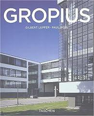 Walter Gropius (1883-1969) : Prédicateur de la nouvelle forme par Gilbert Lupfer