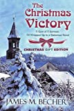 The Christmas Victory, (Gift edition): A Gem Of A Sermon, All Wrapped Up in a Historical Novel