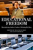 Educational Freedom: Remembering Andrew Coulson, Debating His Ideas
