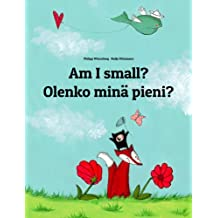 Am I small? Olenko minä pieni?: Children's Picture Book English-Finnish (Bilingual Edition) (World Children's Book 21) (English Edition)