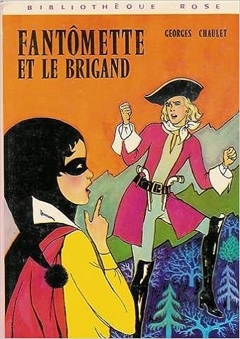 Fantômette et le brigand : Collection : Bibliothèque rose cartonnée & illustrée epub pdf