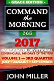 img - for Command the Morning 365: 2017 Daily Prayer Devotional (Grace Edition)   Volume 3   3rd Quarter   July / August / September 2017 (Command the Morning 365 2017 Series) book / textbook / text book