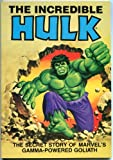 The Incredible Hulk: The Secret Story of Marvel's Gamma-Powered Goliath